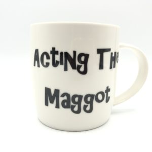 Acting the Maggot